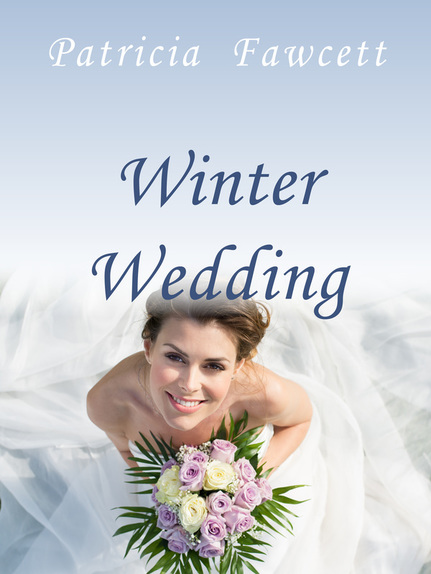 Winter Wedding by Patricia Fawcett